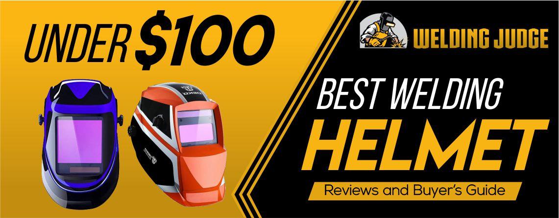 Best Welding Helmet Under $100