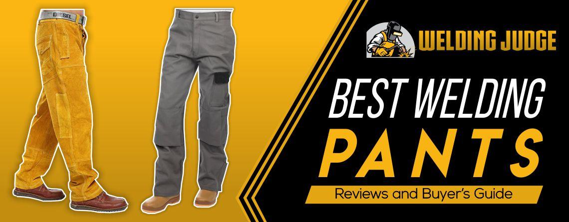 Best Welding Pants 2020