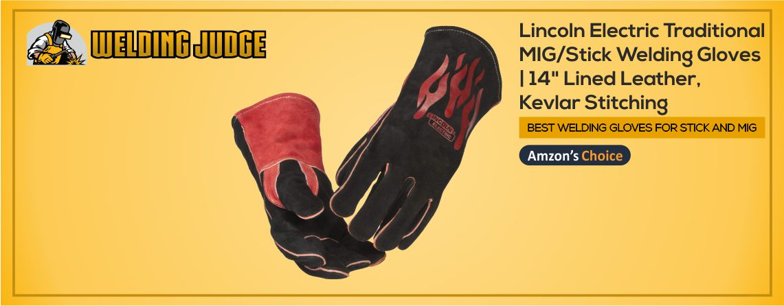 BEST WELDING GLOVES FOR STICK AND MIG