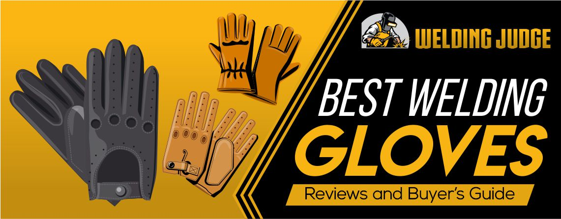 Best Welding Gloves for Stick, MIG and TIG 2020 Reviews