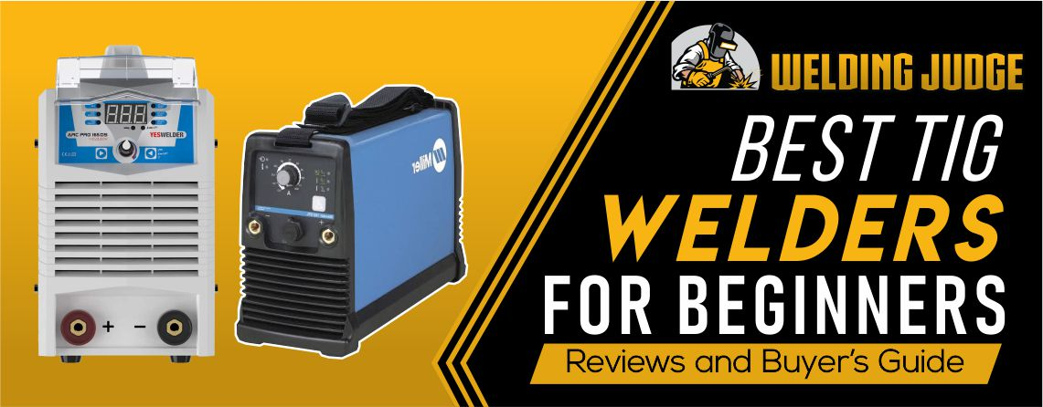 Best TIG Welder for beginners in 2020 reviews