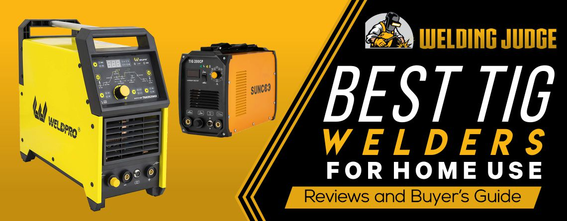 Best TIG Welder for home use 2020 Reviews and Buyer's Guide