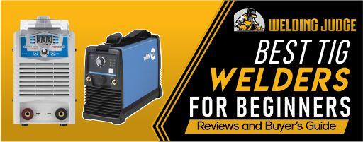 Best TIG welder for beginners 2020 reviews
