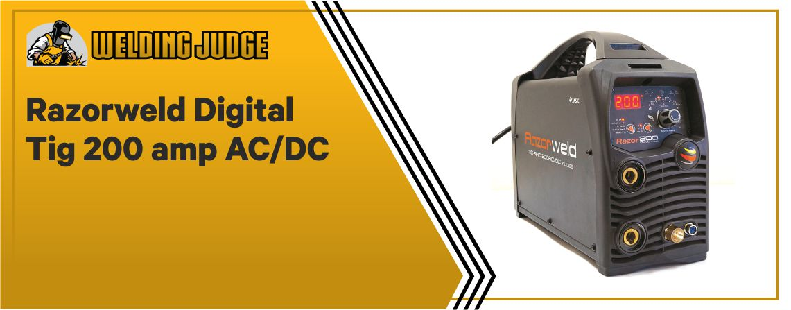 Razorweld Digital Tig - Best 200-amp AC DC TIG Welder