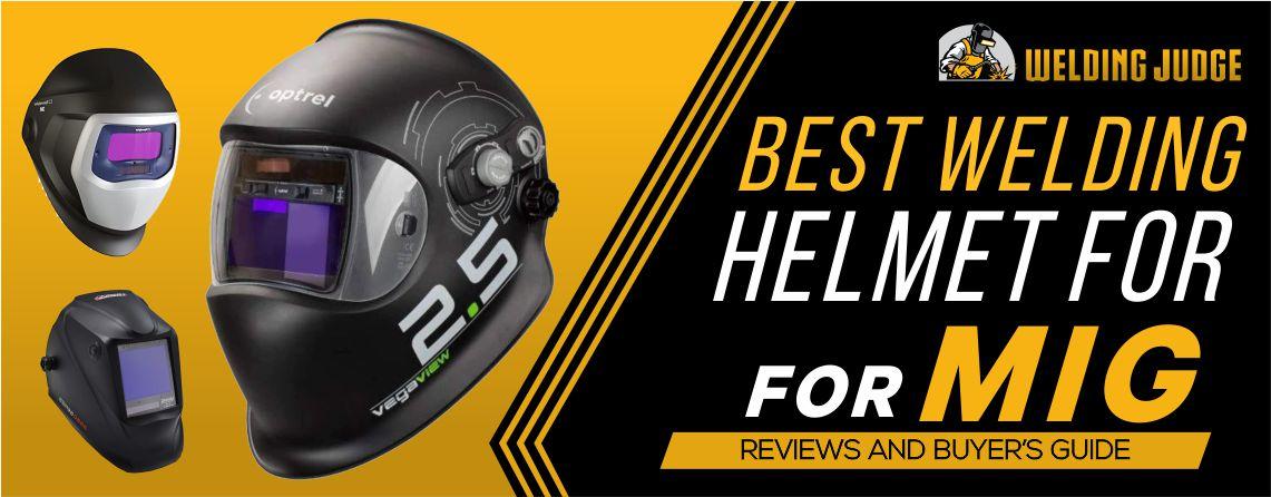 Best Welding Helmet for MIG 2020 Reviews