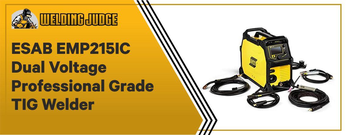 ESAB EMP215IC - Best Dual Voltage TIG Welder