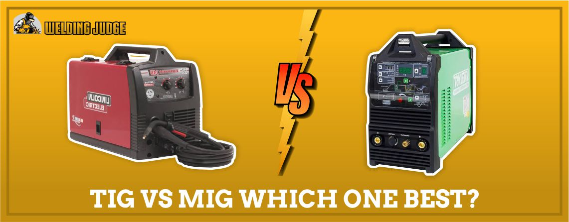 TIG vs MIG Which one is the best