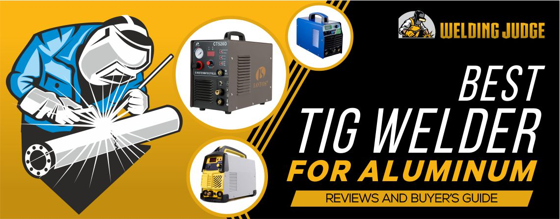 best tig welder for aluminum reviews and guide