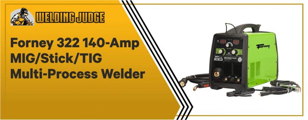 Forney 322 - Best Multi-Process TIG Welder
