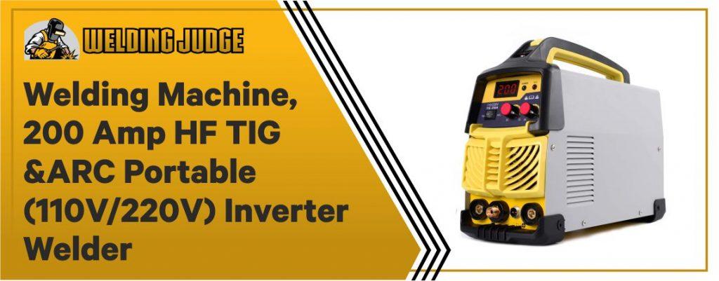 Welding Machine, 200 Amp HF TIG&ARC Portable inverter welder