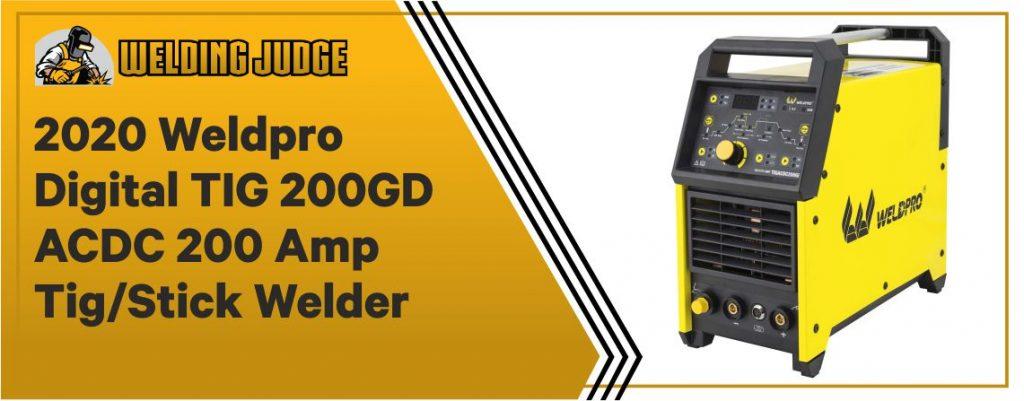 Weldpro Digital TIG 200GD - Best Dual Voltage TIG Welder