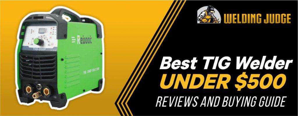 Best TIG Welder under 500 reviews
