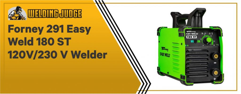 Forney 291 Easy Weld 180 - Best ST Welder under $500