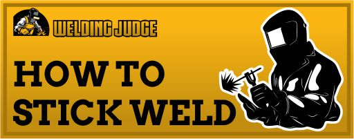 How to stick weld - detailed beginners guide