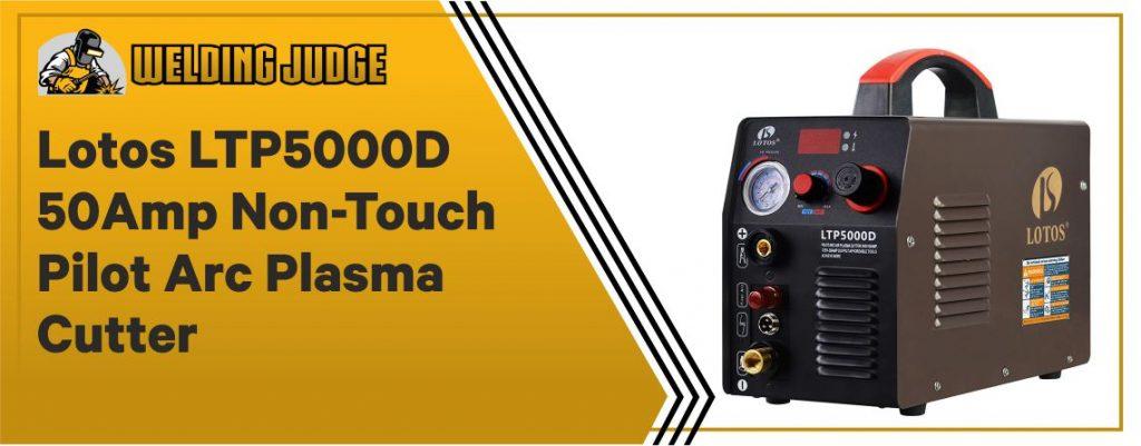 Lotos LTP5000D - Best Dual Voltage TIG Welder