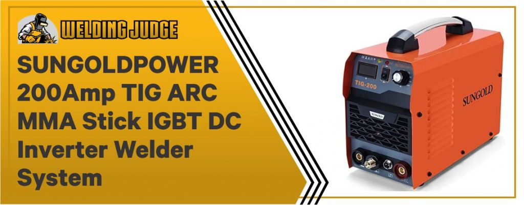 SUNGOLDPOWER 200Amp TIG ARC MMA Stick IGBT DC Inverter Welder System Digital LED Display Welding Machine 110V and 220V With HF Start Complete Package