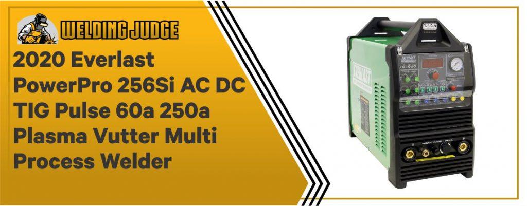 2020 Everlast PowerPro 256Si AC DC TIG Pulse 60a 250a Plasma Vutter Multi Process Welder