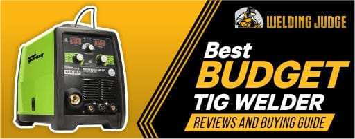 Best Budget TIG Welder