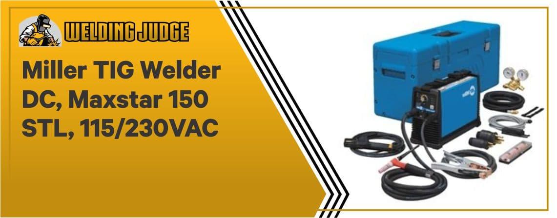 Miller Maxstar TIG - Best Dual VoltageWelder