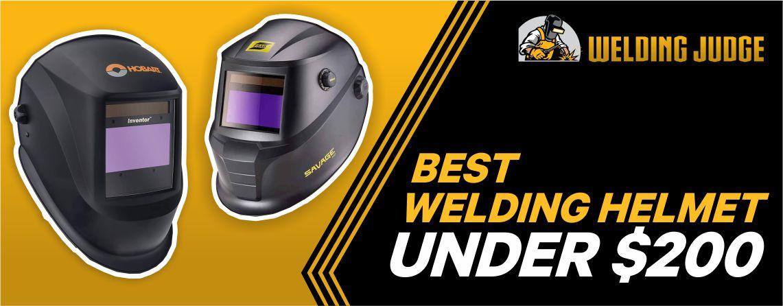 9 Best Welding Helmet Under $200 2021 Reviews