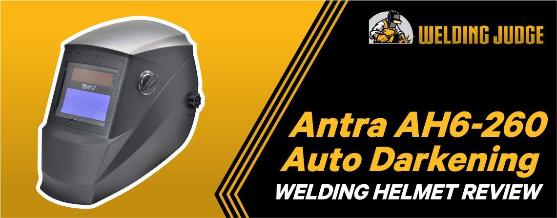 Antra AH6-260 Auto Darkening Welding Helmet Review