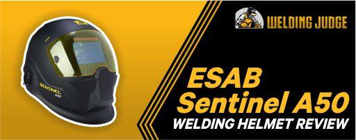 Esab Sentinel A50 Welding Helmet Review