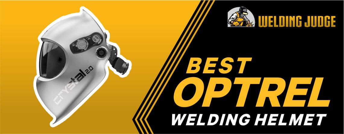 Top 9 Best Optrel Welding Helmet 2021 Reviews and Buyer's Guide