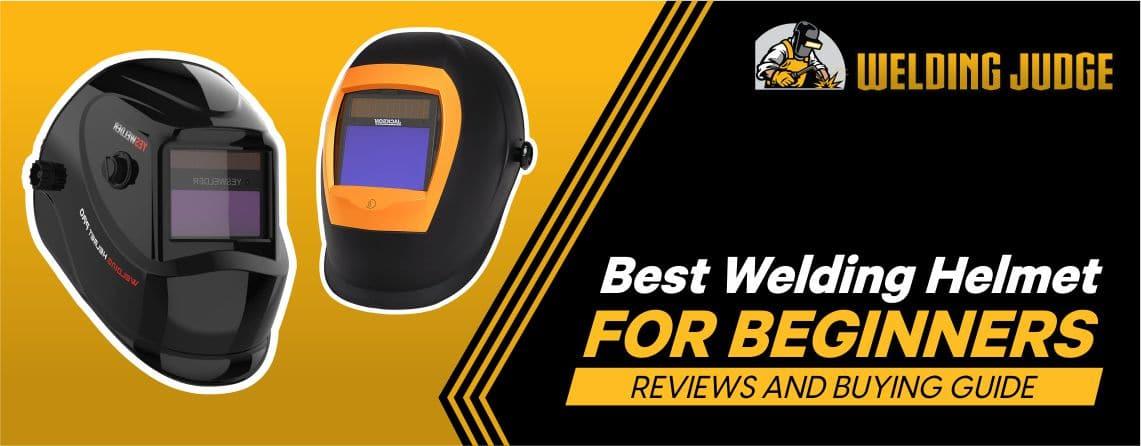 9 Best Welding Helmet for Beginners Reviews