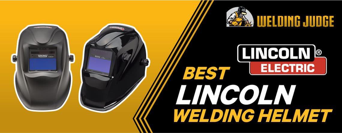Top 9 Best Lincoln Welding Helmet Reviews