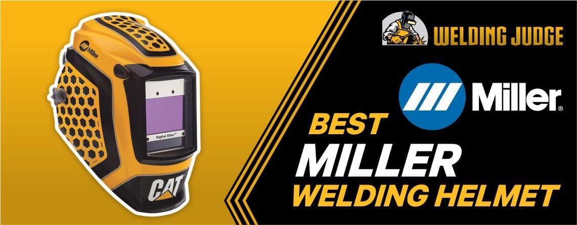9 Best Miller Welding Helmet 2021 Reviews and Buying Guide