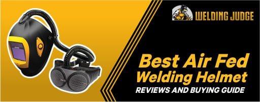Best Air Fed Welding Helmet